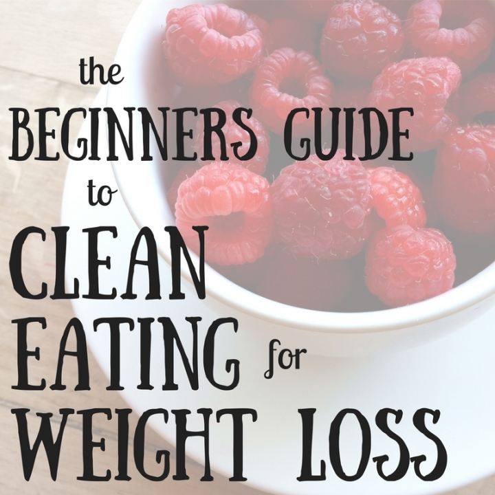 Beginners Guide: Clean & Plant-Forward Eating for Weight Loss
