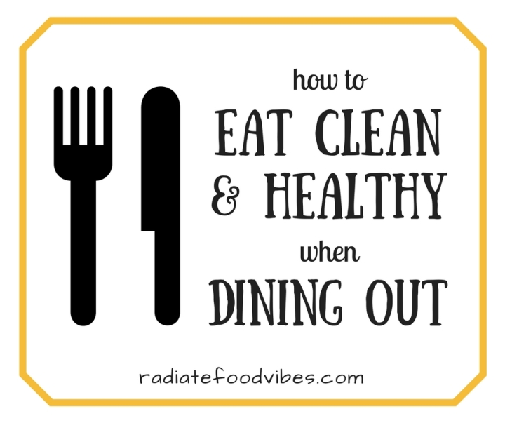 How to Eat Clean when Dining Out