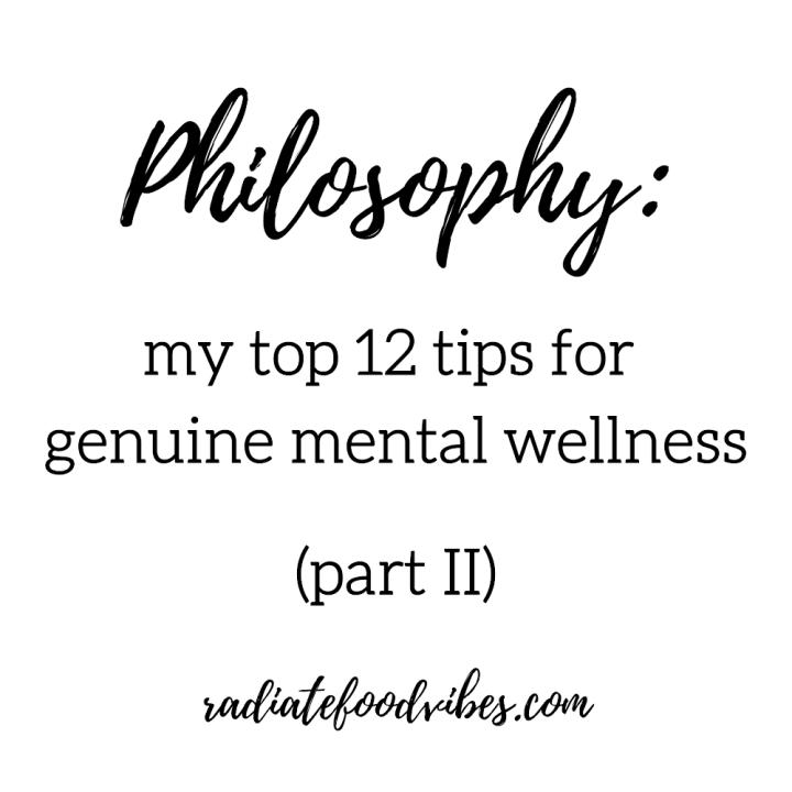 Philosophy: Twelve Tips for Mental Health & Wellness (partII)